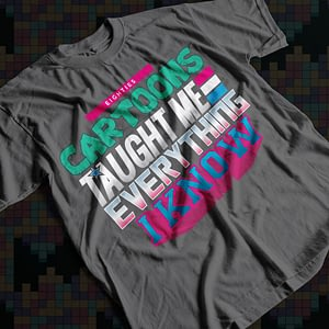 TV & Film Eighties Cartoons Taught Me Everything Adult's T-Shirt 80s