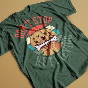 Animals & Nature Don't Stop Retrieving Golden Retriever Adult's T-Shirt dog