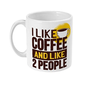 Food & Drink Mugs I like Coffee and like 2 people Mug coffee