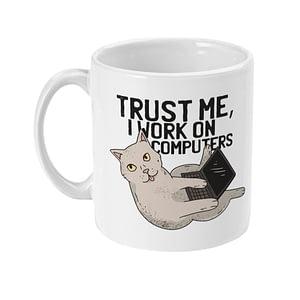 Profession Mugs Trust Me I Work On Computers Mug cat