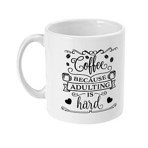 Food & Drink Mugs Coffee Because Adulting is Hard Mug adult