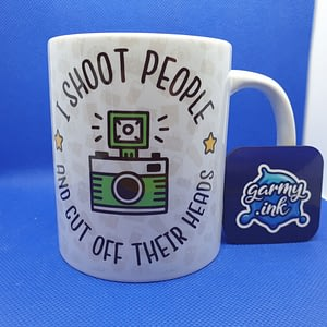 Profession Mugs I Shoot People and Cut Off Their Heads Photographer Mug camera
