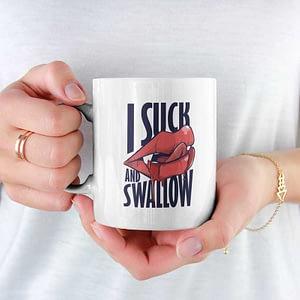 Funny Mugs I Suck and Swallow Vampire Mug blood