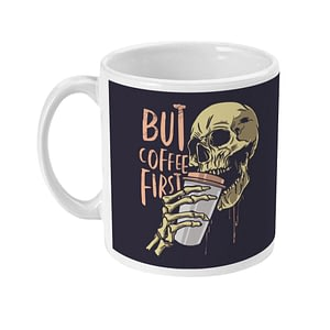 Food & Drink Mugs Skull – But First Coffee Mug caffeine