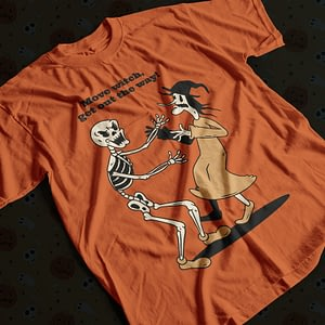 Halloween Move Witch Get Out The Way Halloween T-Shirt bitch