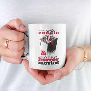 TV & Movies I Just Want to Cuddle and Watch Horror Movies Mug cuddle