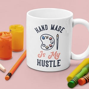 Hobbies Mugs Hand Made is My Hustle Mug art