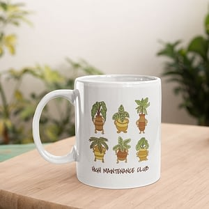 Hobbies Mugs High Maintenance Plant Mug funny plant