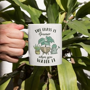 Misc Mugs The Grass is Greener When You Water It Mug plant