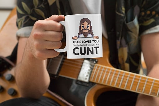 Offensive Mugs Jesus Loves You, Everybody Else Thinks You're a Cunt Mug cunt
